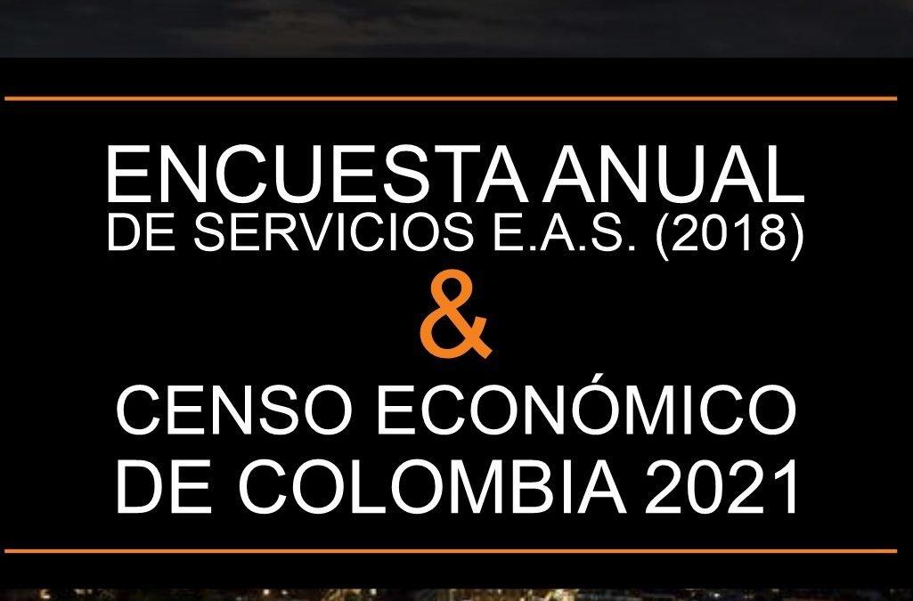 ENCUESTA ANUAL DE SERVICIOS E.A.S. (2018) Y CENSO ECONÓMICO DE COLOMBIA 2021