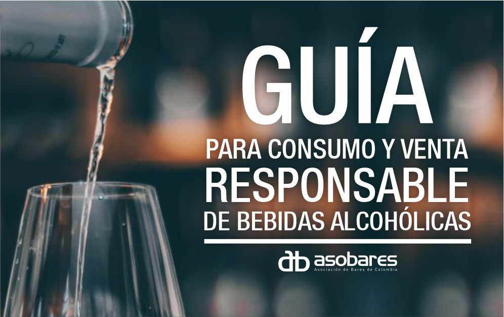 GUÍA PARA EL CONSUMO Y VENTA RESPONSABLE DE BEBIDAS ALCOHÓLICAS